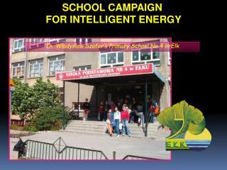 In   Wladyslaw Szafer's Primary School  No 4  in Elk