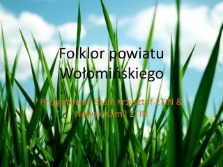Folklor powiatu Wołomińskiego
