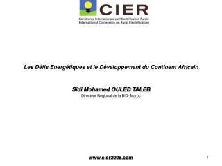 Les Défis Energétiques et le Développement du Continent Africain Sidi Mohamed OULED TALEB