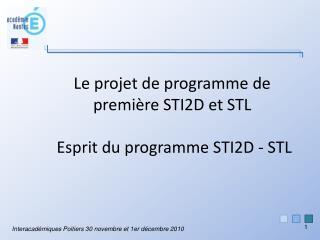 Le projet de programme de premi re STI2D et STL   Esprit du programme STI2D - STL