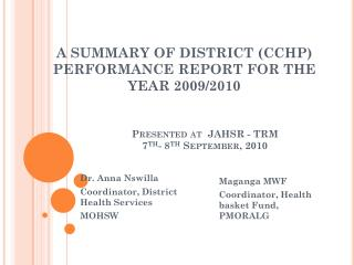 A SUMMARY  OF DISTRICT  (CCHP) PERFORMANCE REPORT FOR THE YEAR 2009/2010