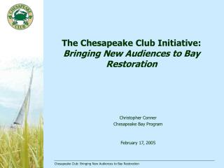 The Chesapeake Club Initiative: Bringing New Audiences to Bay Restoration