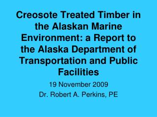 Creosote Treated Timber in the Alaskan Marine Environment: a Report to the Alaska Department of Transportation and Publi