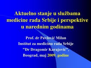 Aktuelno stanje u  službama medicine rada Srbije i  perspektive u  narednim godinama