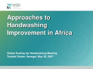 Approaches to Handwashing Improvement in Africa