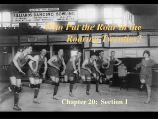 Who Put the Roar in the Roaring Twenties?