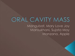 ORAL CAVITY MASS