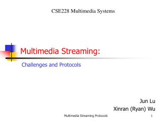 Multimedia Streaming: