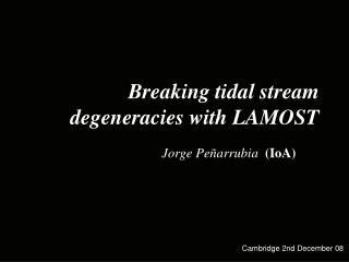 Breaking tidal stream degeneracies with LAMOST