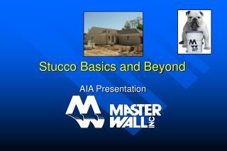 Stucco Basics and Beyond