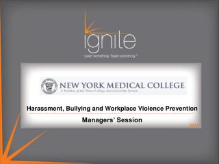 Harassment, Bullying and Workplace Violence Prevention  Managers� Session