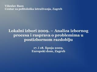 Višeslav Raos Centar za politološka istraživanja, Zagreb