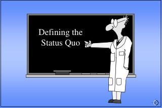 Defining the Status Quo