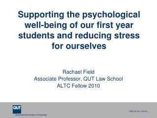 Rachael Field Associate Professor, QUT Law School ALTC Fellow 2010