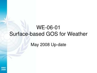 WE-06-01 Surface-based GOS for Weather