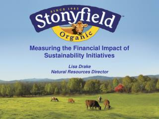 Measuring the Financial Impact of  Sustainability Initiatives Lisa Drake