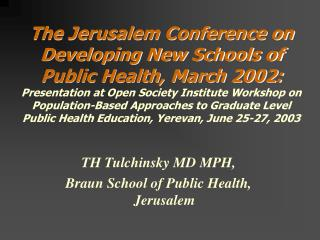 The Jerusalem Conference on Developing New Schools of Public Health, March 2002: