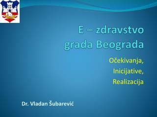 E – zdravstvo grada Beograda