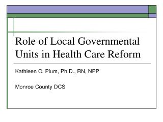 Role of Local Governmental Units in Health Care Reform