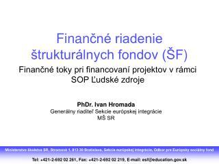 Finan čné riadenie štrukturálnych fondov (ŠF )