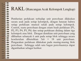 RAKL  ( Rancangan Acak Kelompok Lengkap)