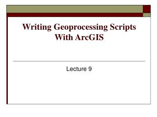 Writing Geoprocessing Scripts With ArcGIS
