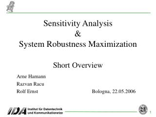 Sensitivity Analysis & System Robustness Maximization Short Overview