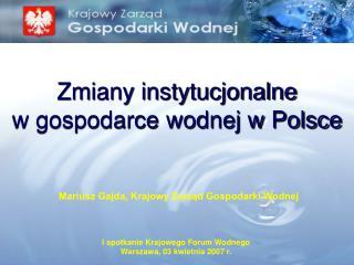 Zmiany instytucjonalne  w gospodarce wodnej w Polsce