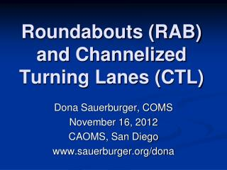 Roundabouts (RAB) and Channelized Turning Lanes (CTL)