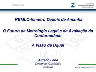 RBMLQ-Inmetro Depois de Amanhã