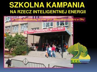 w Szkole Podstawowej nr 4 im. prof. Władysława Szafera w Ełku