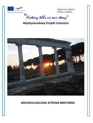 """"""" Histor y tells us our story """" Międzynarodowy Projekt Comenius"""