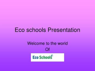 Eco schools Presentation