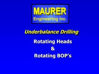 Underbalance Drilling