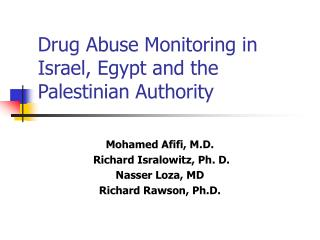Drug Abuse Monitoring in Israel, Egypt and the Palestinian Authority