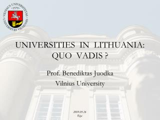 UNIVERSITIES  IN  LITHUANIA: QUO  VADIS ?