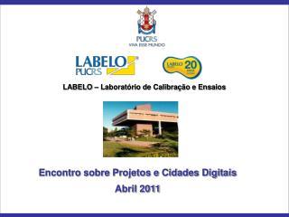 Encontro sobre Projetos e Cidades Digitais Abril 2011
