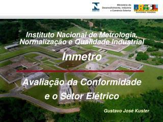 Instituto Nacional de Metrologia, Normalização e Qualidade Industrial Inmetro