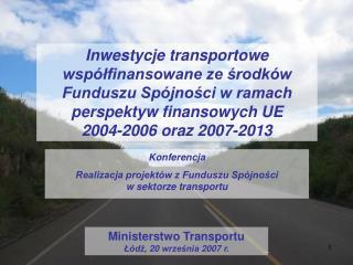 Konferencja Realizacja projektów z Funduszu Spójności                  w sektorze transportu
