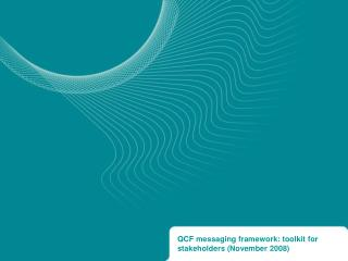QCF messaging framework: toolkit for stakeholders (November 2008)