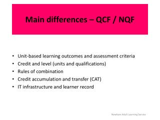 Main differences – QCF / NQF