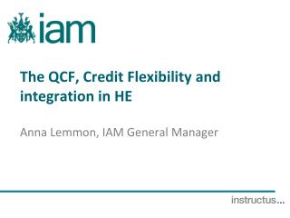 The QCF, Credit Flexibility and integration in HE