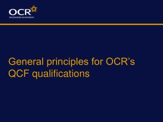 General principles for OCR's  QCF qualifications