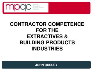 CONTRACTOR COMPETENCE FOR THE  EXTRACTIVES &  BUILDING PRODUCTS INDUSTRIES