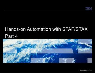 Hands-on Automation with STAF