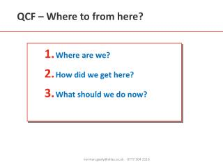 QCF – Where to from here?