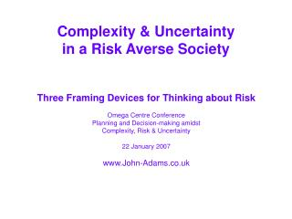Complexity & Uncertainty in a Risk Averse Society