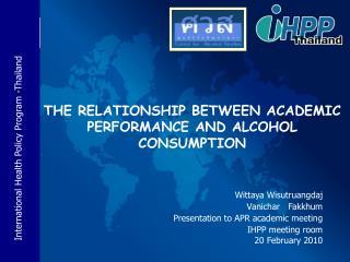 Wittaya Wisutruangdaj Vanichar   Fakkhum  Presentation to APR academic meeting IHPP meeting room