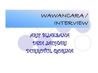 WAWANCARA / INTERVIEW