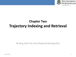 Chapter Two Trajectory Indexing and Retrieval